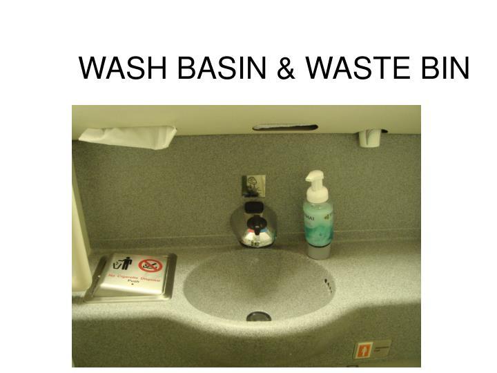 WASH BASIN & WASTE BIN