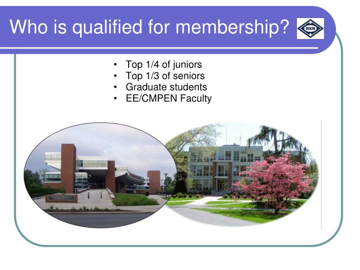 Who is qualified for membership?