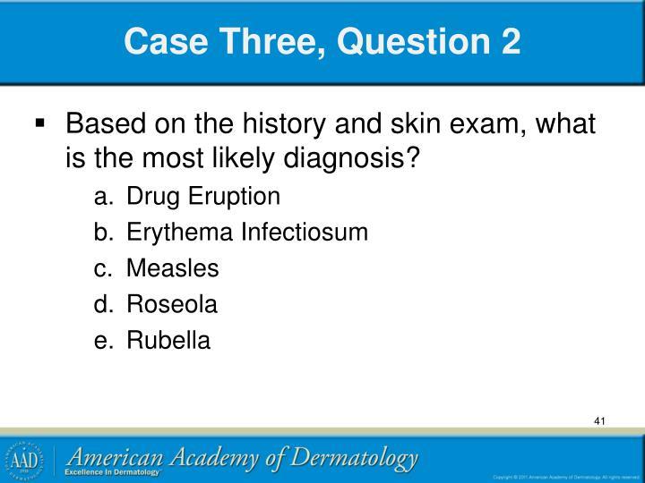 Case Three, Question 2