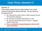 case three question 31