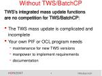 without tws batchcp