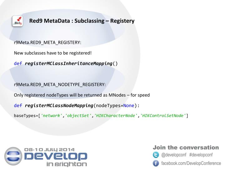 Red9 MetaData : Subclassing – Registery