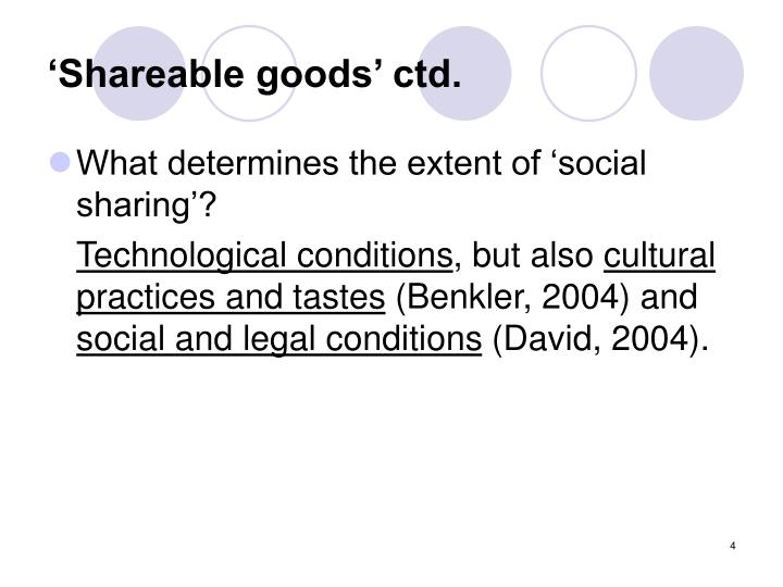 'Shareable goods' ctd.