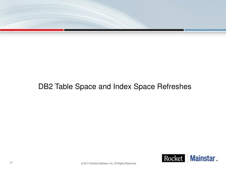 DB2 Table Space and Index Space Refreshes