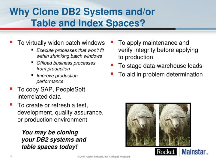 Why Clone DB2 Systems and/or