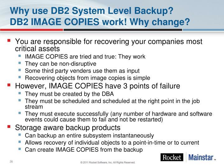 Why use DB2 System Level Backup?