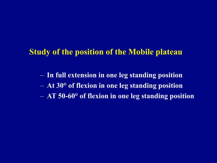 Study of the position of the Mobile plateau