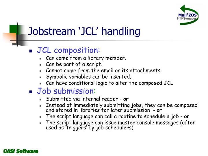Jobstream 'JCL' handling
