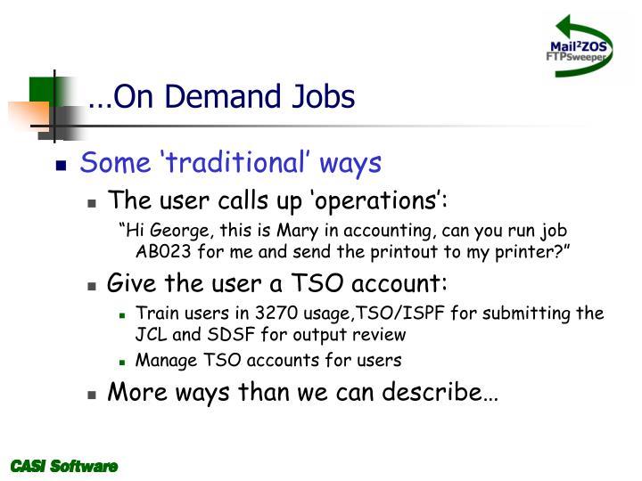 …On Demand Jobs