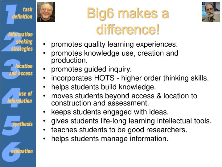 Big6 makes a difference!