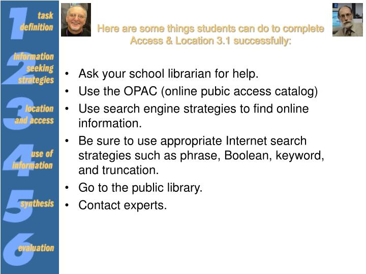 Here are some things students can do to complete Access & Location 3.1 successfully: