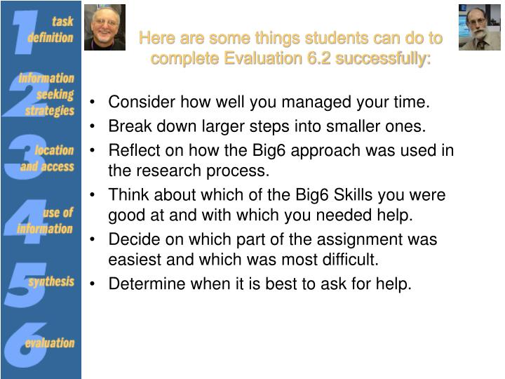 Here are some things students can do to complete Evaluation 6.2 successfully: