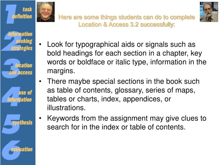 Here are some things students can do to complete Location & Access 3.2 successfully: