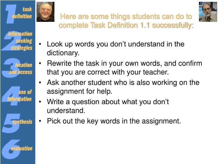 Here are some things students can do to complete Task Definition 1.1 successfully: