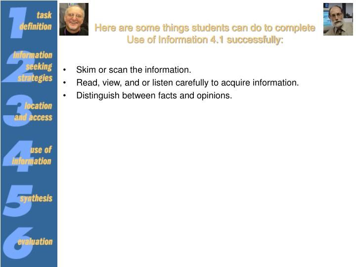 Here are some things students can do to complete Use of Information 4.1 successfully: