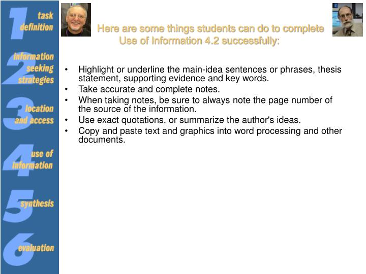 Here are some things students can do to complete Use of Information 4.2 successfully: