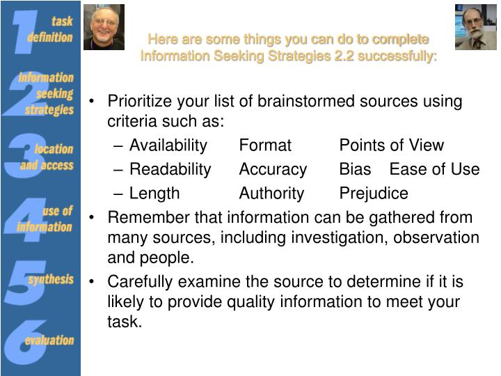 Here are some things you can do to complete Information Seeking Strategies 2.2 successfully: