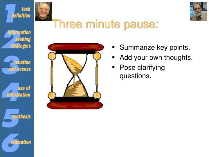 Three minute pause: