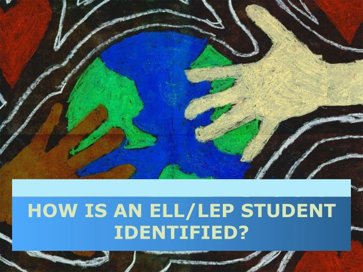 How is an ell/Lep student identified?