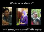 who s ur audience