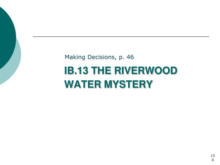 IB.13 THE RIVERWOOD WATER MYSTERY