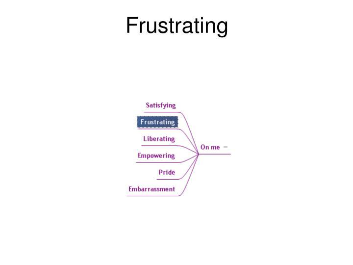 Frustrating