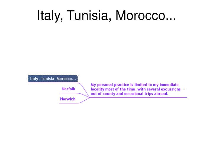 Italy, Tunisia, Morocco...