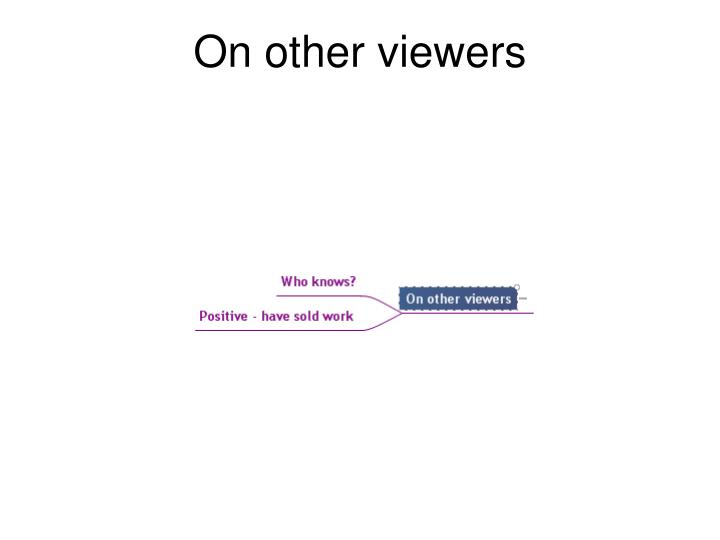 On other viewers