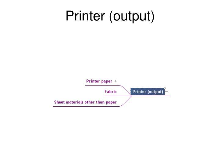 Printer (output)