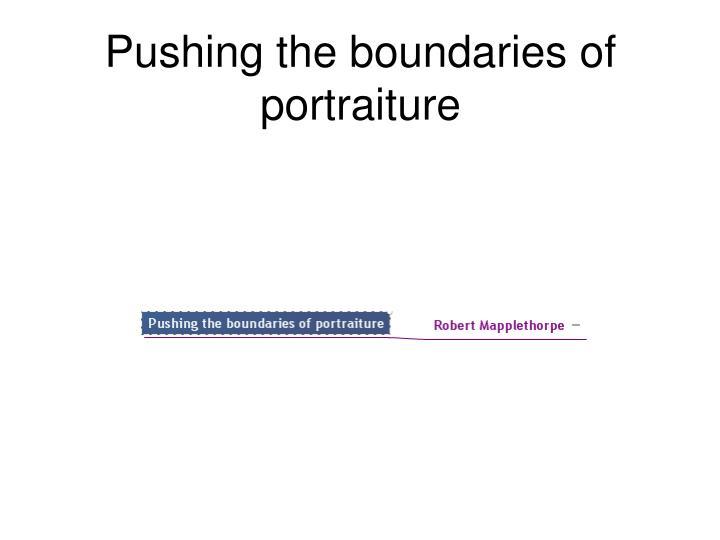 Pushing the boundaries of portraiture