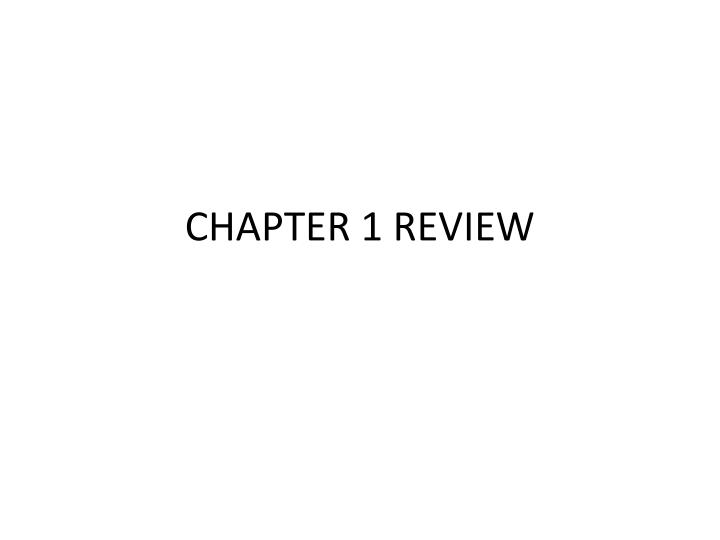 CHAPTER 1 REVIEW