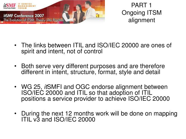The links between ITIL and ISO/IEC 20000 are ones of spirit and intent, not of control