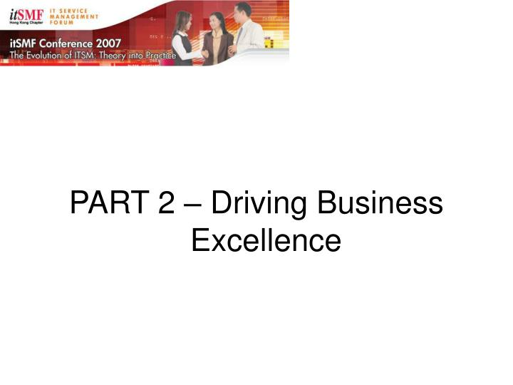 PART 2 – Driving Business Excellence