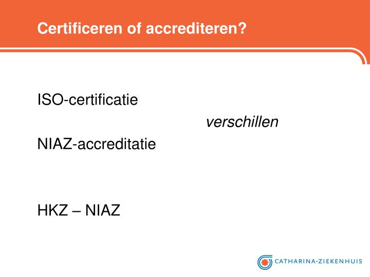 Certificeren of accrediteren