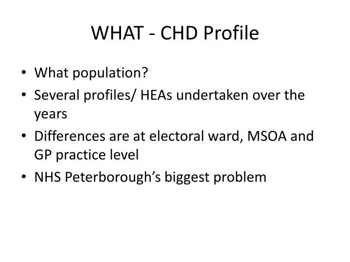 WHAT - CHD Profile