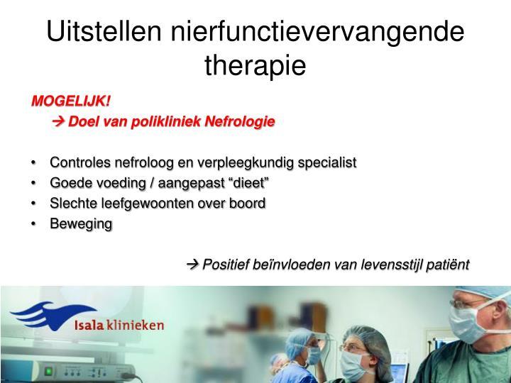 Uitstellen nierfunctievervangende therapie