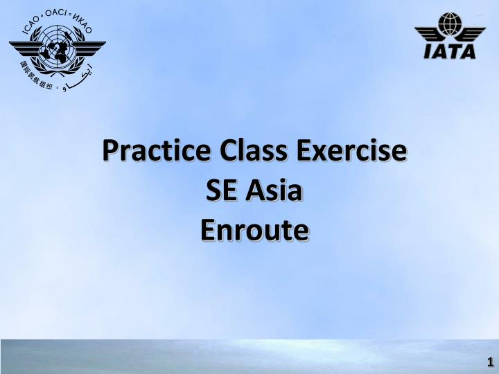 practice class exercise se asia enroute