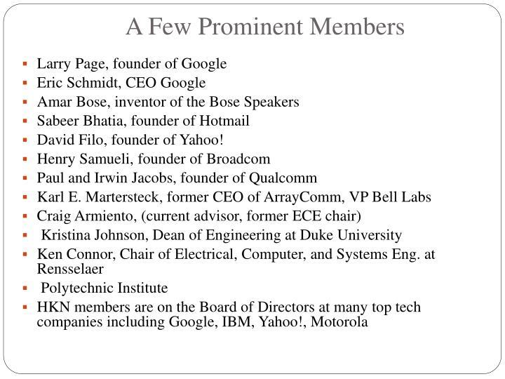 A Few Prominent Members