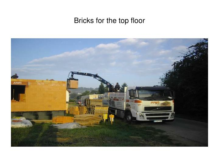 Bricks for the top floor