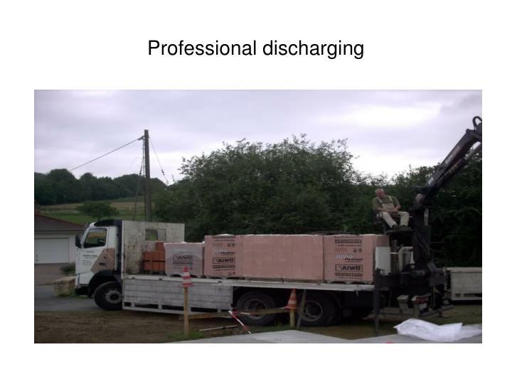 Professional discharging