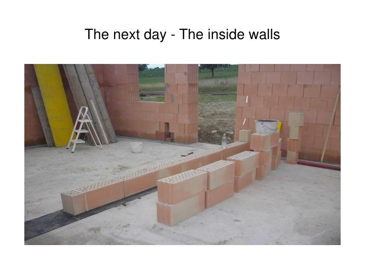 The next day - The inside walls