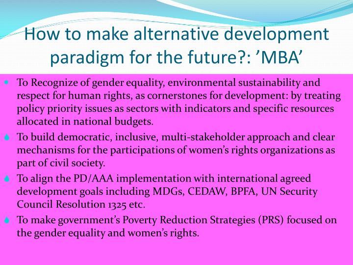 How to make alternative development paradigm for the future?: 'MBA'