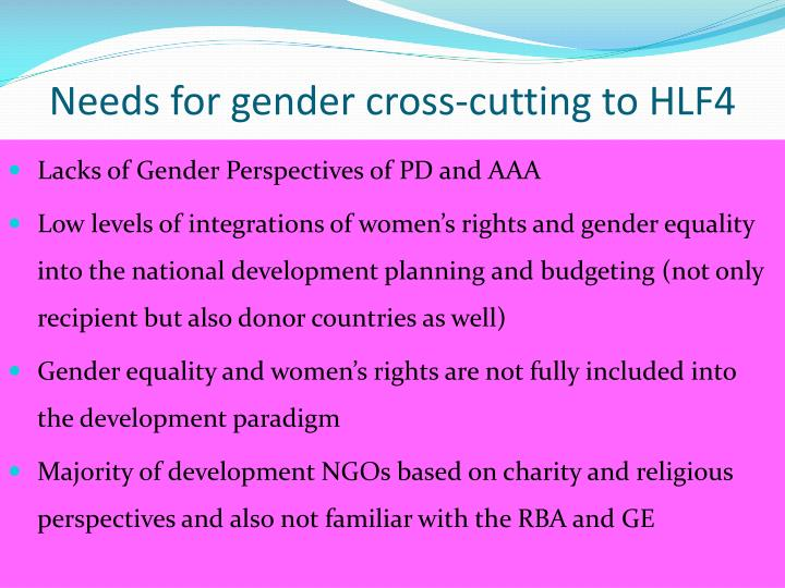 Needs for gender cross-cutting to HLF4