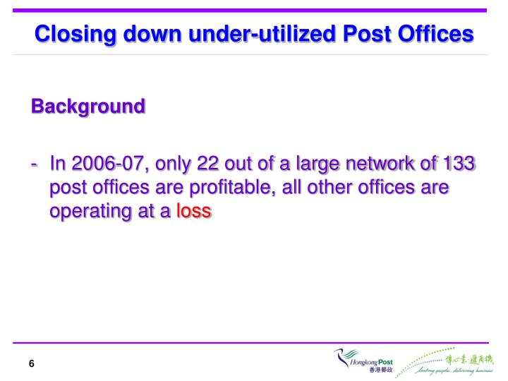 Closing down under-utilized Post Offices