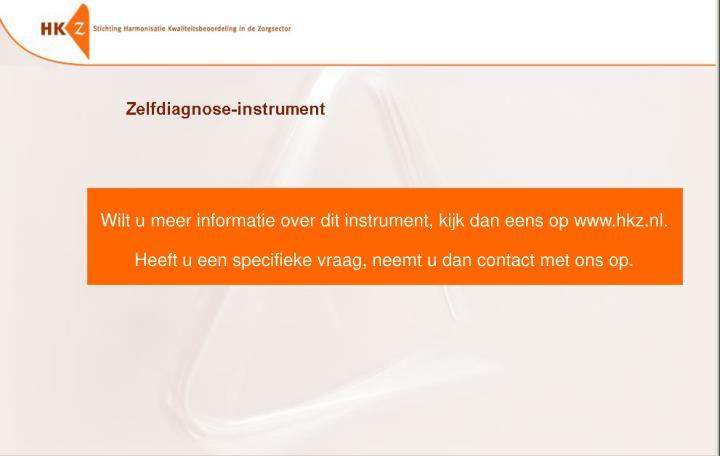 Wilt u meer informatie over dit instrument, kijk dan eens op www.hkz.nl.