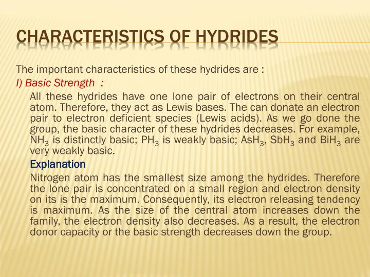 The important characteristics of these hydrides are :