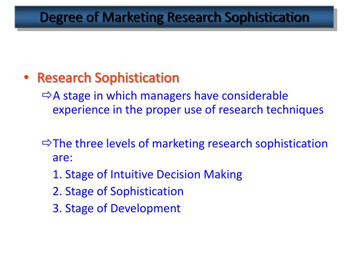 Degree of Marketing Research Sophistication