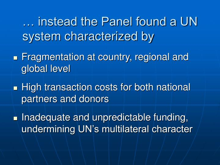… instead the Panel found a UN system characterized by