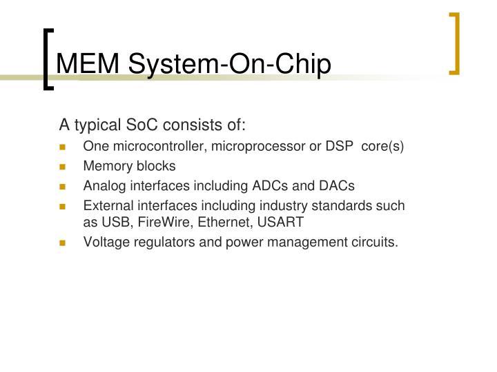 MEM System-On-Chip
