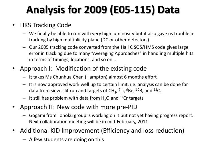 Analysis for 2009 (E05-115) Data